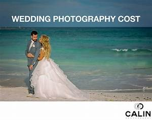 wedding photography cost photography by calin With how to charge for wedding photography