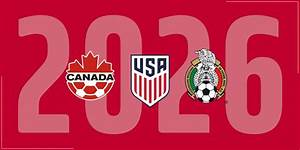 Canada Mexico And United States Announce Joint 2026 FIFA