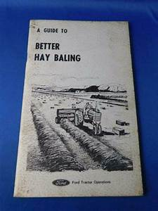 Guide To Better Hay Baling Book Ford Tractor Operations