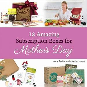 18 Amazing Mother's Day Subscription Boxes