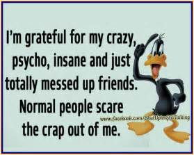 Grateful for My Crazy Friends Quotes Funny