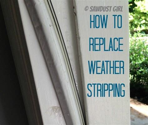 How To Replace Weather Stripping  Sawdust Girl®