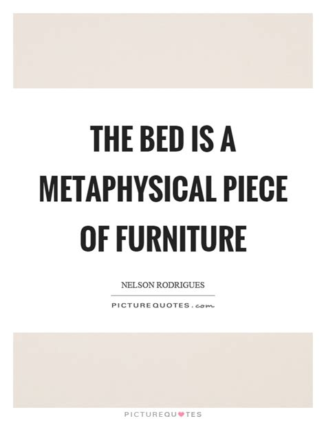 bed   metaphysical piece  furniture picture quotes