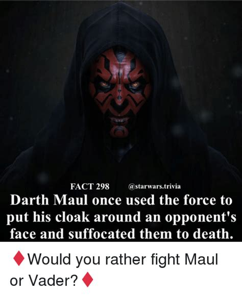 Darth Maul Meme - fact 298 darth maul once used the force to put his cloak around an opponent s face and