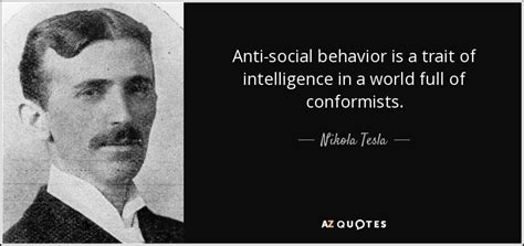 nikola tesla quote anti social behavior   trait