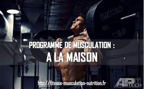 programme musculation homme maison programme de musculation maison