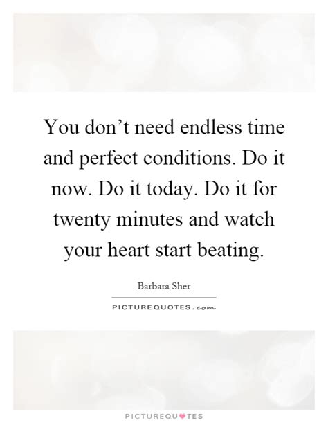 dont  endless time  perfect conditions