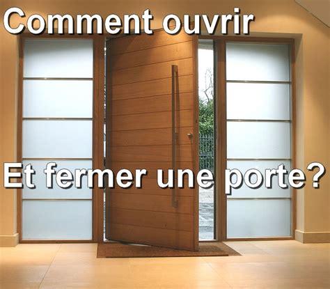 comment ouvrir une porte comment ouvrir et fermer une porte
