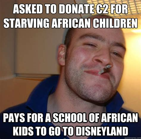 African Children Meme - asked to donate 2 for starving african children pays for a school of african kids to go to