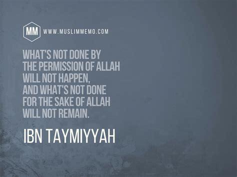 ibn taymiyyah quotes  wisdom  shaykh al islam