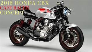 Honda 500 Cbx 2018 : 2018 new honda cbx cafe racer concept youtube ~ Medecine-chirurgie-esthetiques.com Avis de Voitures