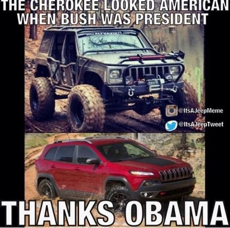Jeep Wrangler Meme - jeep meme new cherokee quot thanks obama quot country pinterest bring back jeep jeep and jeep