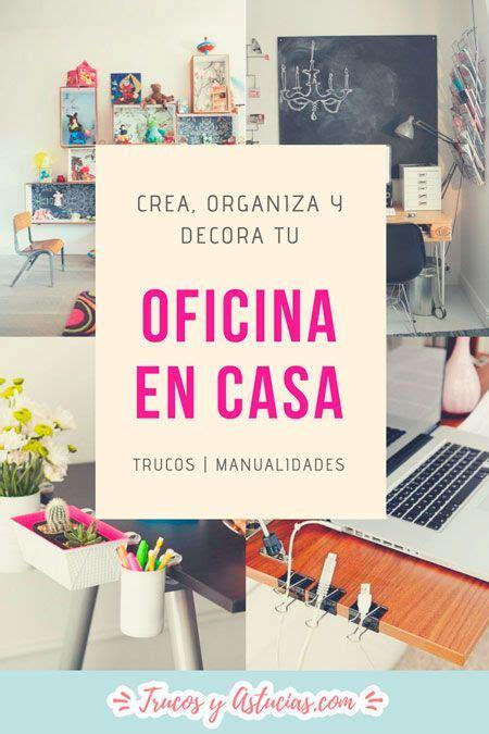 oficina en casa como crear organizar  decorar tu