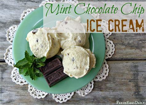fresh mint chip recipe mint chocolate chip ice cream with fresh eggs fresh eggs daily 174