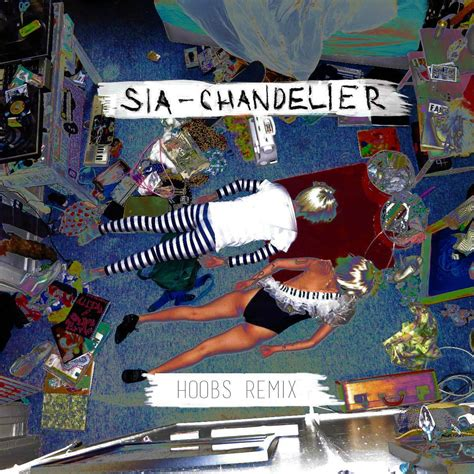 Chandelier Sia Album by Sia Quot Chandelier Quot Hoobs Remix Noiseporn