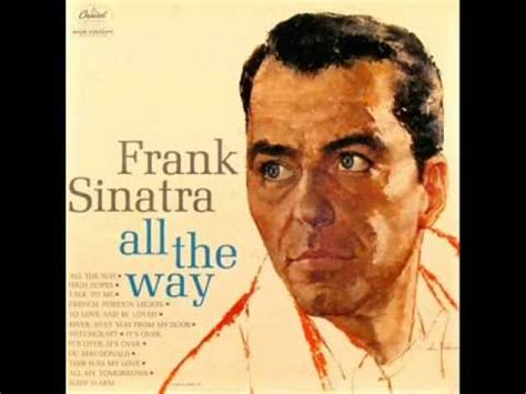All The Way To by Frank Sinatra With Nelson Riddle Orchestra All The Way