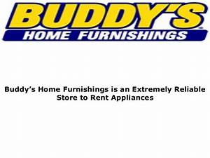 buddys home furnishings is the most respected furniture store With buddy s home and furniture