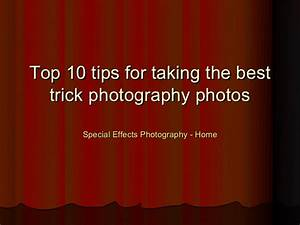 Top 10 tips for the best Trick Photography Photos