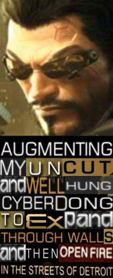 Deus Ex Memes - my dong is augmented deus ex know your meme