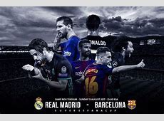 Barcelona vs Real Madrid El Clasico Spanish Supercopa