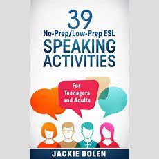 Lowprep Esl Speaking Activities For Teenagers And Adults  Esl Speaking