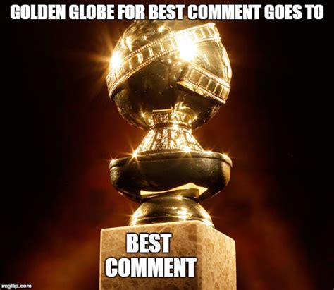 Comment Awards Memes - award for best comment imgflip