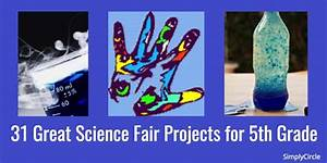 31 Great Science Fair Projects For 5th Grade Simplycircle