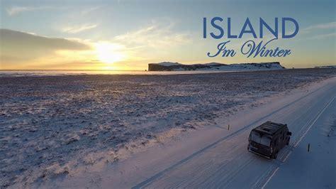 island 6 0 h island im winter im wohnmobil rundreise mit drohne