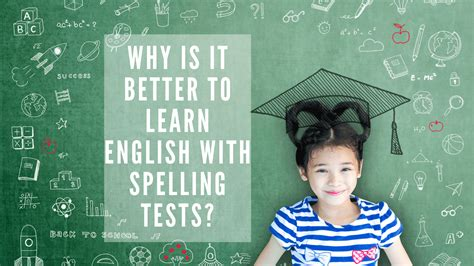 Why Is It Better to Learn English with Spelling Tests in ...