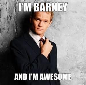 Barney Stinson I'm Awesome Meme