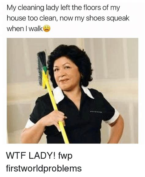 Cleaning Lady Meme - cleaning lady meme 28 images my cleaning lady ate all the jelly beans create meme cleaning