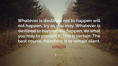 Ramana Maharshi Happen Whatever Destined Quote Silent