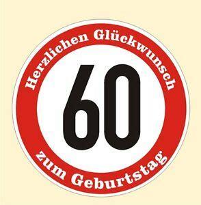Geburtstag der schneemann dort am gartenzaune nr. Verkehrsschild 60 Geburtstag Aufkleber Verkehrszeichen ...