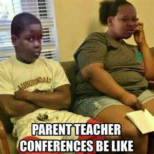 Parent Teacher Conference Be Like
