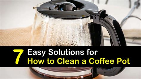 With these simple steps, your brown, grungy pot will be sparkling in minutes. 7 Easy Solutions for How to Clean a Coffee Pot