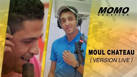 Moul Chateau (version Live ) يونس- مول
