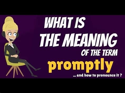 What does PROMPTLY mean? PROMPTLY meaning, definition ...