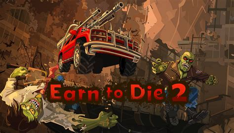 Earn To Die 2 Apk Download