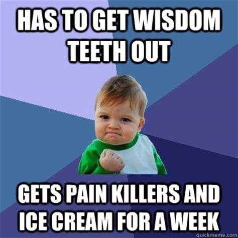 Wisdom Teeth Meme - 25 very funny teeth meme images you need to see before you die