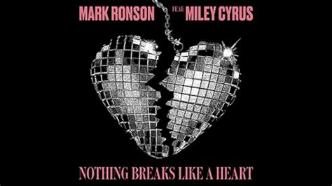 Nothing Breaks Like A Heart- Mark Ronson Ft. Miley Cyrus