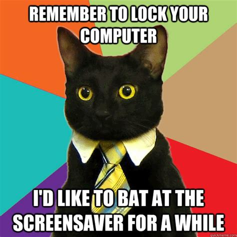 Lock Your Computer Meme - remember to lock your computer cat meme cat planet cat planet
