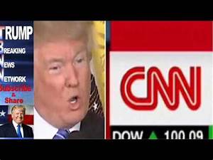 When CNN Got Caught In A SICK Lie About Trump, They Just ...
