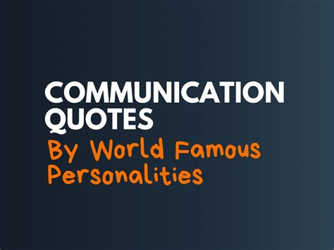151+ Best Communication Quotes by World Famous Personalities