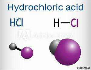 U0026quot Hydrochloric Acid   Hydrogen Chloride  Molecule   It Is A