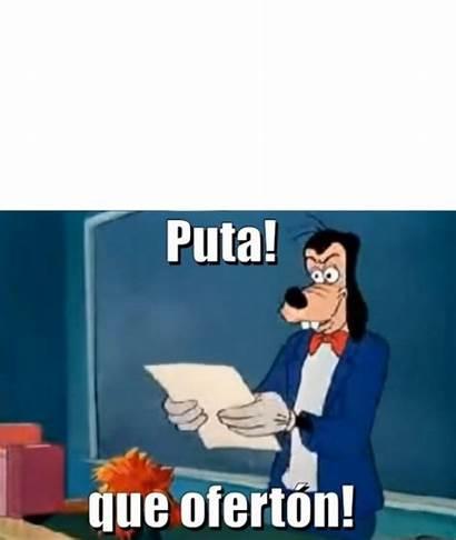 Memes Oferton Puta Goofy Meme Plantilla Plantillas