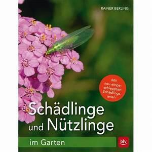 Schädlinge Im Garten : blv buch sch dlinge und n tzlinge im garten ~ Lizthompson.info Haus und Dekorationen