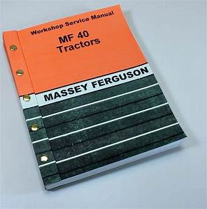 Massey Ferguson Mf 40 Industrial Tractors Service Repair Workshop Manual Mf40