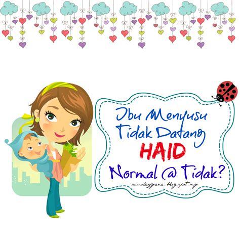 Rasa Takut Hamil Ibu Menyusu Tidak Datang Haid Normal Atau Tidak Story