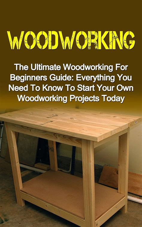 woodworking  ultimate woodworking  beginners guide