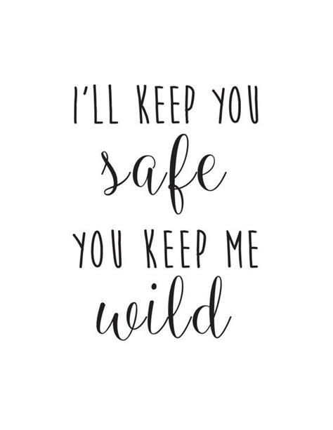 I'll keep you safe you keep me wild | tat | Pinterest